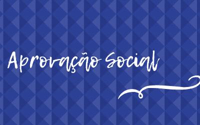 O que é Aprovação Social?